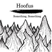 Hoofus - Something Something